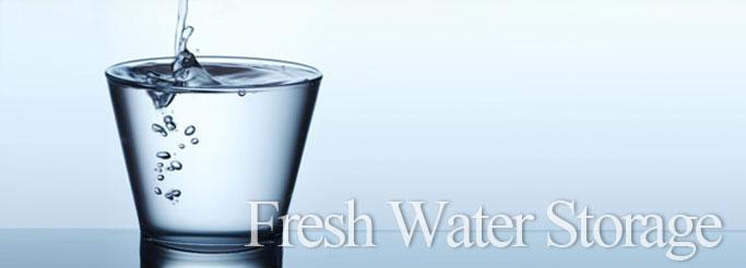 Fresh Water Storage